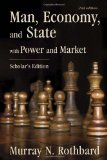 Man, Economy, and State with Power and Market by Murry N. Rothbard