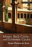 Money, Bank Credit, and Economic Cycles by Jesus Huerta de Soto